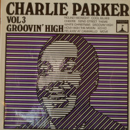 Charlie Parker - Groovin` High Vol. 3