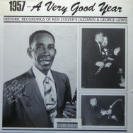 Ken Colyer`s Jazzmen & George Lewis - Historic Recordings - Volume 1 / 1957 - A Very Good Year