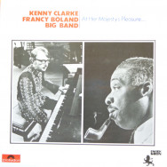 Kenny Clarke / Francy Boland Big Band - At Her Majesty`s Pleasure