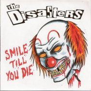 The Disasters ‎– Smile Till You Die